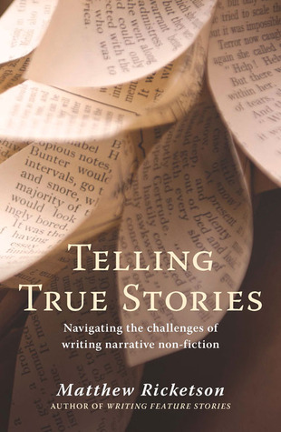 Telling True Stories by Matthew Ricketson