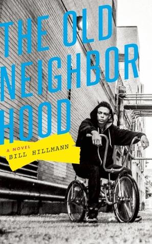 The Old Neighborhood by Bill Hillmann