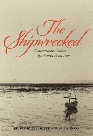 The Shipwrecked: Contemporary Stories by Women from Iran