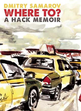 Where To?: A Hack Memoir