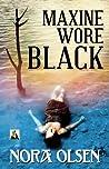 Maxine Wore Black by Nora Olsen