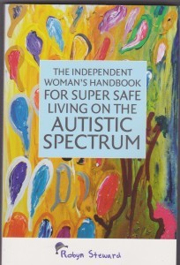The Independent Woman's Handbook for Super Safe Living on the Autistic Spectrum