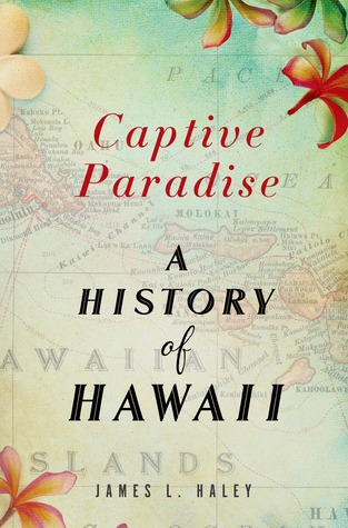 Captive Paradise: The Story of the United States and Hawaii
