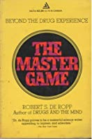The Master Game: Beyond the Drug Experience