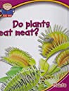 Do Plants Eat Meat? by Mary Cummings