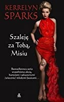 Szaleję za Tobą, Misiu! (Love at Stake, #13)