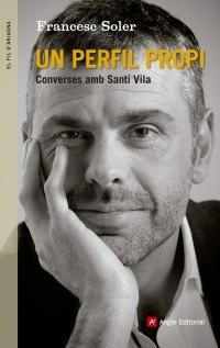 Un perfil propi: Converses amb Santi Vila