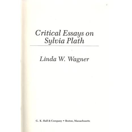Creativity Essay Examples Critical Essays On American Literature Series  Sylvia Plath By Linda  Wagnermartin Jay Gatsby Character Analysis Essay also How Do You Define Success Essay Critical Essays On American Literature Series  Sylvia Plath By  Essay On Harrison Bergeron