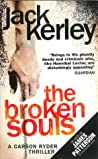 The Broken Souls by Jack Kerley