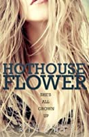 Hothouse Flower (Calloway Sisters, #2; Addicted, #2.2)