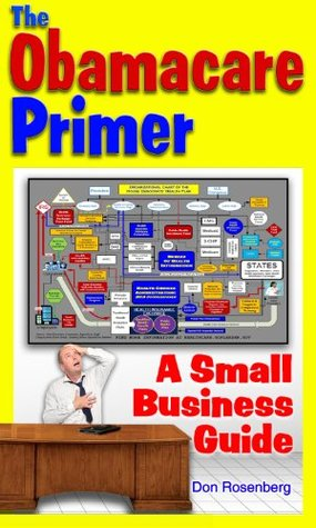 The Obamacare Primer, A Small Business Guide