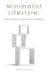 The Minimalist Lifestyle: Less is More in Spacious Dwellings