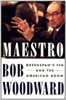 Maestro: How Alan Greenspan Conducts the Economy