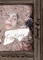Feather: Tales of Isolation and Descent