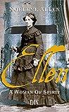 Ellen A Woman Of Spirit