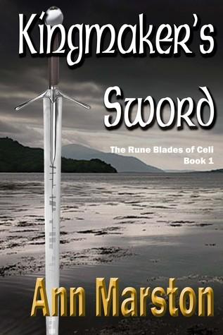 Kingmaker S Sword Rune Blade 1 By Ann Marston
