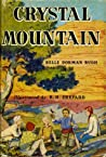 Crystal Mountain by Belle Dorman Rugh
