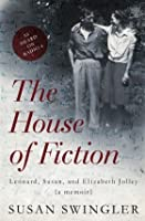 The House of Fiction: Leonard, Susan, and Elizabeth Jolley
