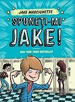Spuneţi-mi Jake (Spuneţi-mi Jake, #1)