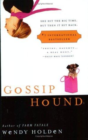 Gossip Hound by Wendy  Holden