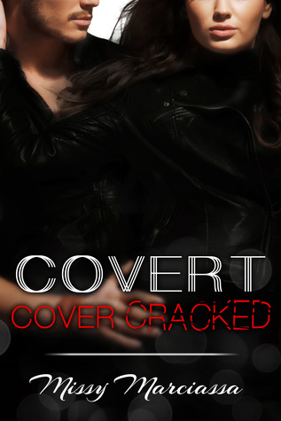 Covert Cover Cracked by Missy Marciassa