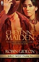 The Cheyenne Maiden (Wild West Passion, #1)