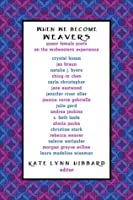 When We Become Weavers: Queer Female Poets on the Midwestern Experience