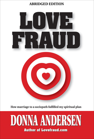 Love Fraud: How Marriage to a Sociopath Fulfilled My
