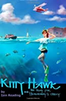 Kitty Hawk and the Hunt for Hemingway's Ghost: Book Two of the Kitty Hawk Flying Detective Agency Series (Volume 2)