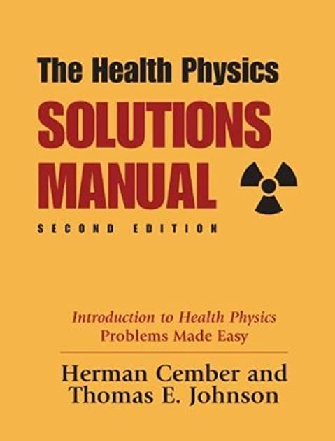 health physics solutions manual 2nd edition by herman cember rh goodreads com health physics solution manual introduction to health physics solution manual