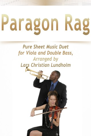 Paragon Rag Pure Sheet Music Duet for Viola and Double Bass, Arranged by Lars Christian Lundholm