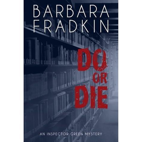 Do or Die (Inspector Green Mystery, #1) by Barbara Fradkin