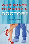 Who Wants to Marry a Doctor?