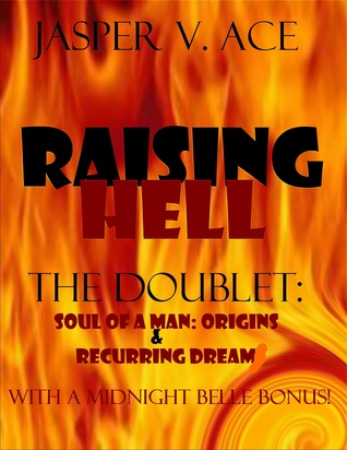 Raising Hell: The Doublet: Soul of A Man:Origins & Recurring Dream