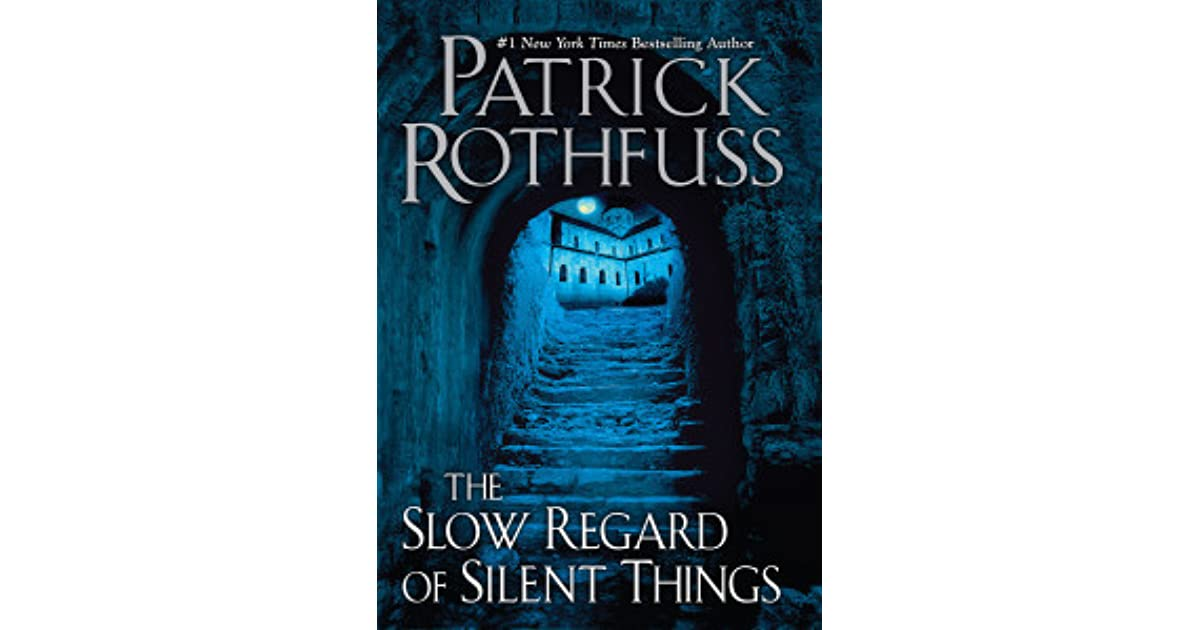 The Slow Regard of Silent Things by Patrick Rothfuss
