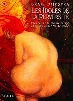 Les Idoles de la perversité, figures de la femme fatale dans la culture fin de siècle