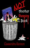 Not Another Vampire Book by Cassandra Gannon