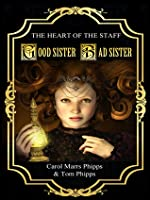 Good Sister, Bad Sister (Heart of the Staff #1)