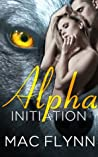 Alpha Initiation (Alpha Blood, #1)