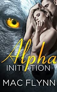 Alpha Initiation (Alpha Blood, #1)