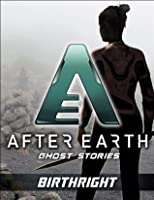 Birthright-After Earth: Ghost Stories (Short Story)
