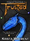 Trusted (Dragons' Trust, #1)