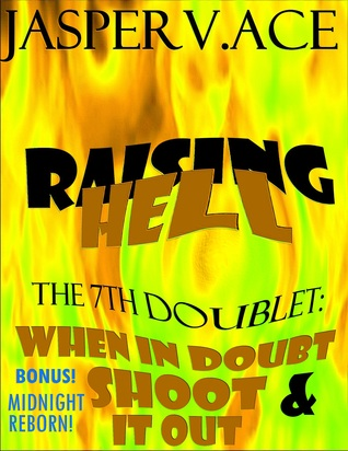 Raising Hell: The 7th Doublet: When In Doubt  Shoot It Out
