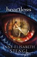 Heartless (Tales of Goldstone Wood, #1)