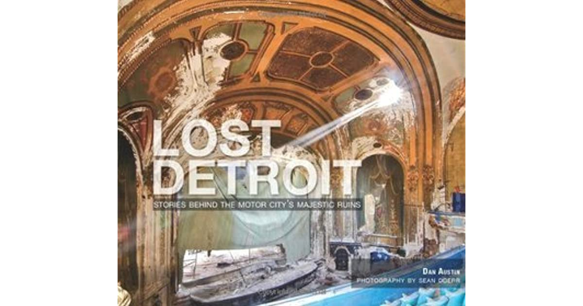 Lost Detroit Stories Behind The Motor City 39 S Majestic