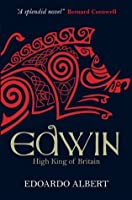 Edwin: High King of Britain (The Northumbrian Thrones #1)