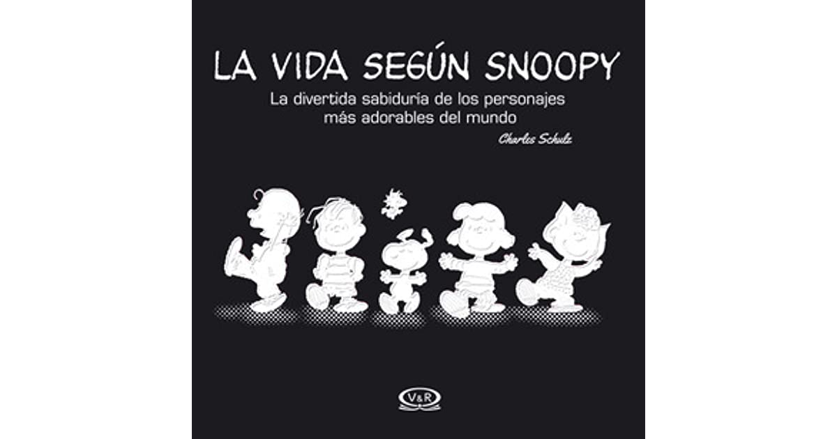 La Vida Según Snoopy By Charles M Schulz