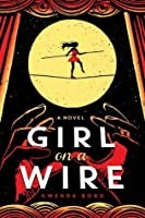 Girl on a Wire (Cirque American #1)