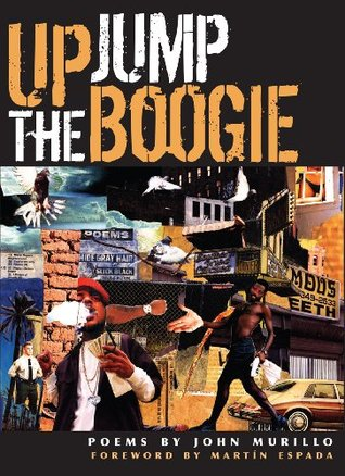 Up Jump the Boogie (Cypher Books, 2010) By John Murillo