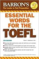 Essential Words for the TOEFL 5th (fifth) edition Text Only